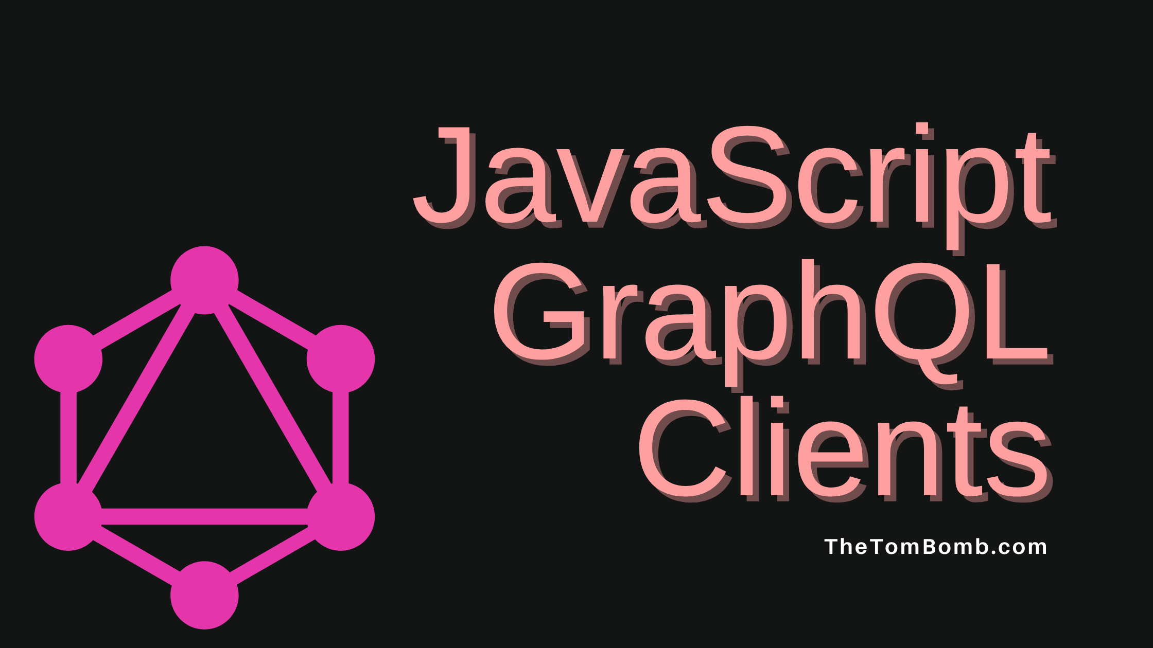 Blog banner image with text Javascript GraphQL Clients
